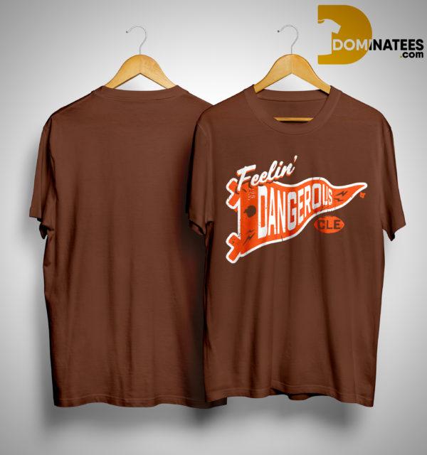 Cleveland Feelin' Dangerous Shirt
