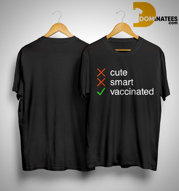 Cute Smart Vaccinated Shirt
