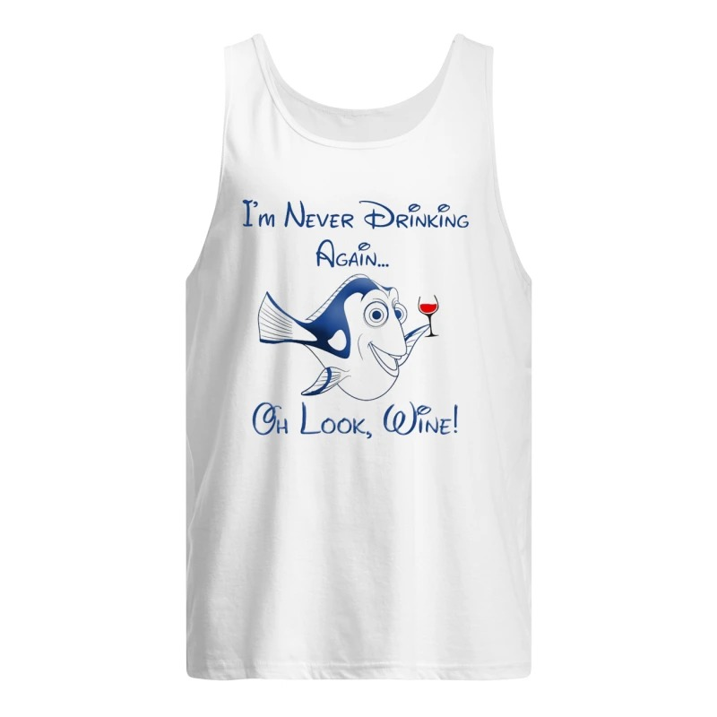 Dory I'm Never Drinking Again Oh Look Wine Tank Top