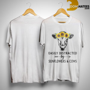 Easily Distracted By Sunflower And Cows ShirtEasily Distracted By Sunflower And Cows Shirt
