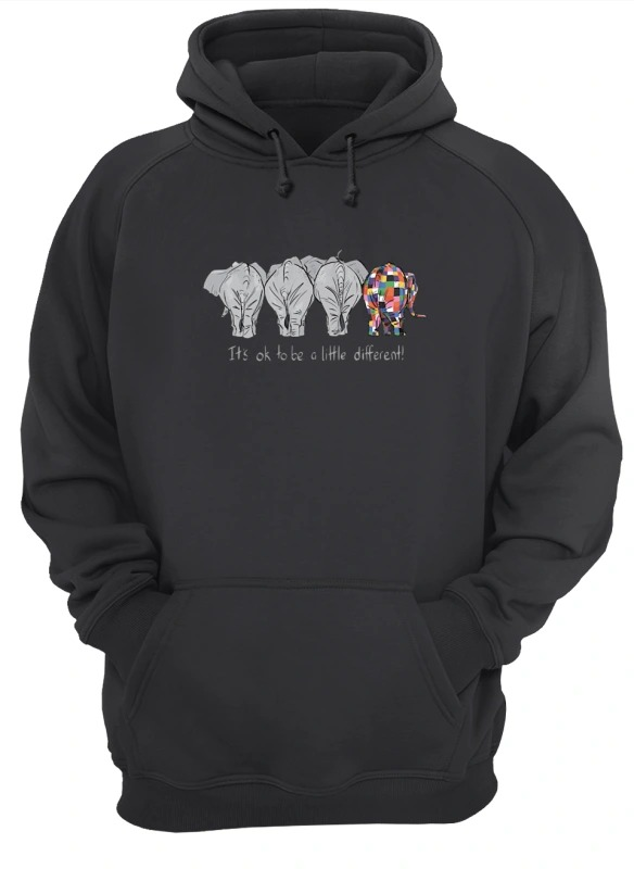 Elephant It's Ok To Be A Little Different Hoodie