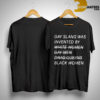 Gay Slang Was Invented By White Women Gay Men Drag Queens Black Women Shirt