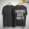 Ginette Petitpas Taylor Vaccines Cause Adult Shirt