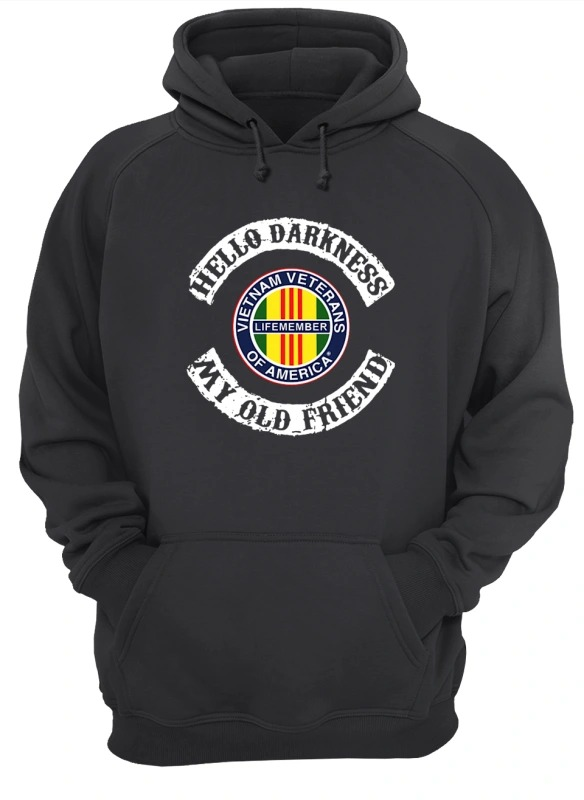 Hello Darkness My Old Friend Vietnam Veterans Of America Hoodie