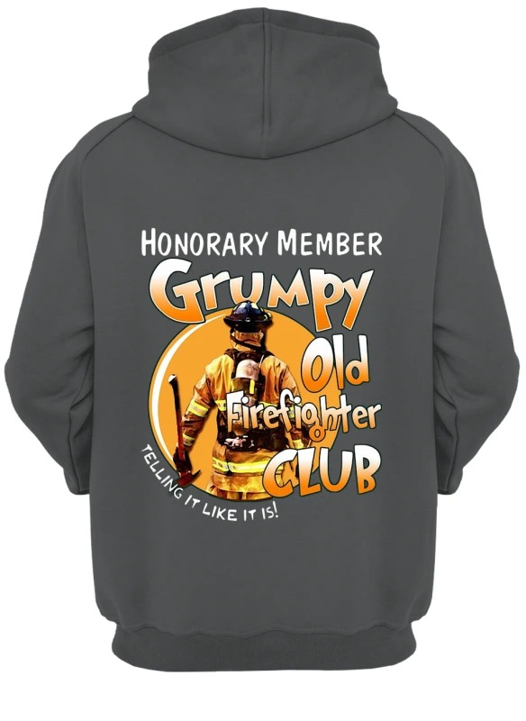 Honorary Member Grumpy Old Firefighter Club Telling It Like It Is back Hoodie