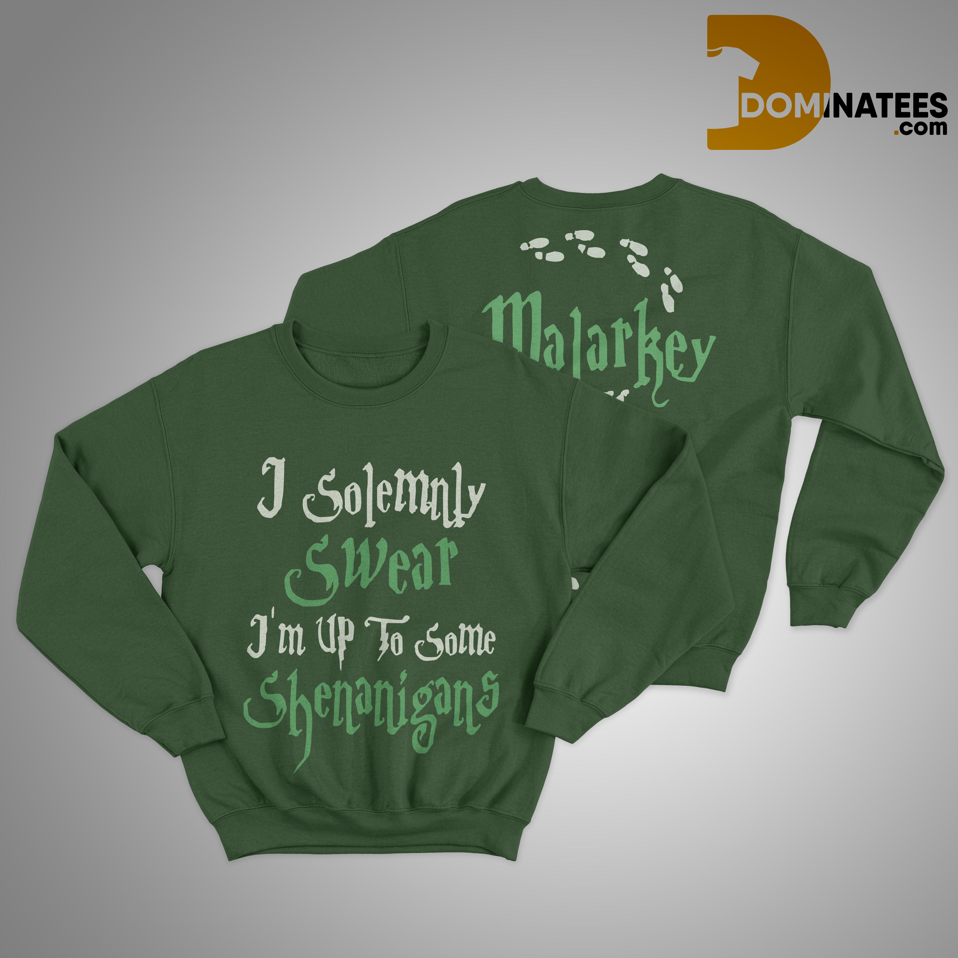 I Solemnly Swear I'm Up To Some Shenanigans Malarkey Managed Sweater