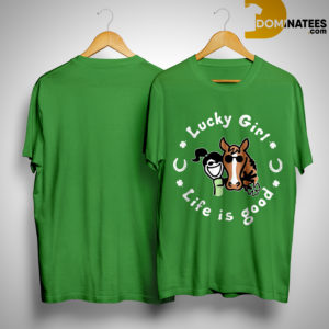 Irish Lucky Girl Life Is Good ShirtIrish Lucky Girl Life Is Good Shirt