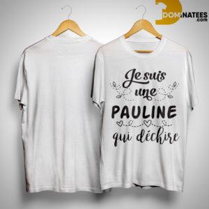 Je Suis Une Pauline Qui Déchire Shirt