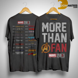 More Than A Fan Marvel Marvel Studios The First Ten Years Shirt