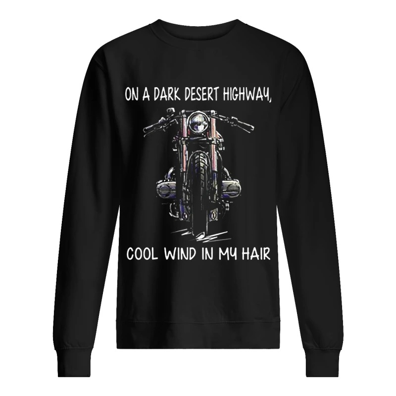 Motorcycle On A Dark Desert Highway Cool Wind In My Hair Sweater