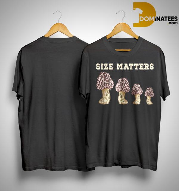 Mushroom Size Matters ShirtMushroom Size Matters Shirt