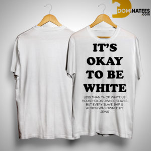 Noah Smith It's Okay To Be White Shirt