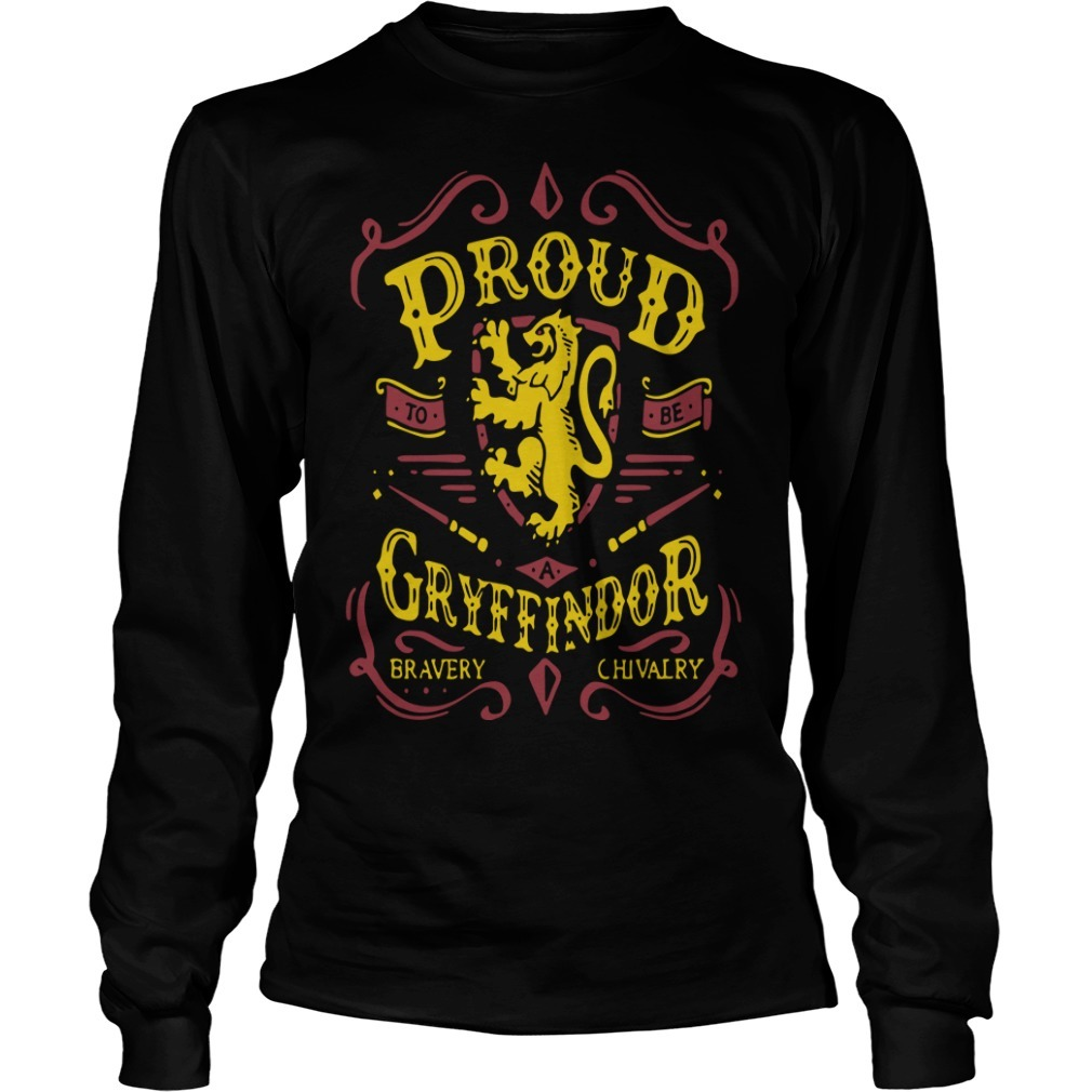 Proud To Be A Gryffindor Bravery Chivalry Long Sleeve Tee