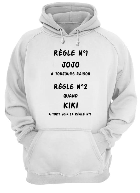 Règle N1 Kiki A Toujours Raison Règle N2 Quano Kiki A Tort Voir La Règle N1 Hoodie