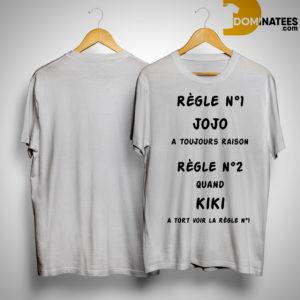 Règle N1 Kiki A Toujours Raison Règle N2 Quano Kiki A Tort Voir La Règle N1 Shirt