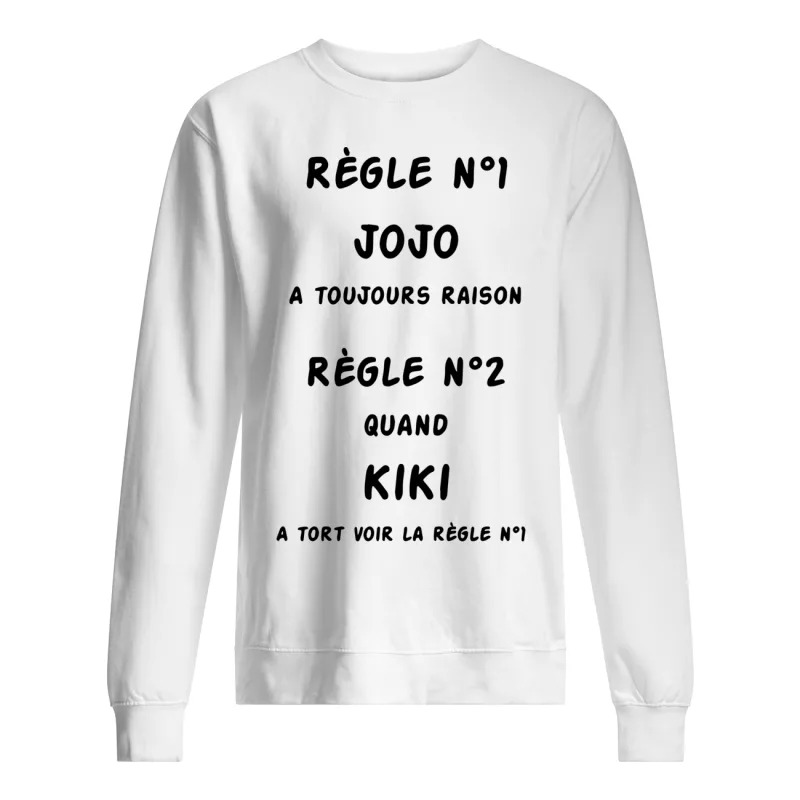 Règle N1 Kiki A Toujours Raison Règle N2 Quano Kiki A Tort Voir La Règle N1Long Sleeve Tee