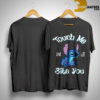 Stitch Touch Me And I Will Bite You Shirt