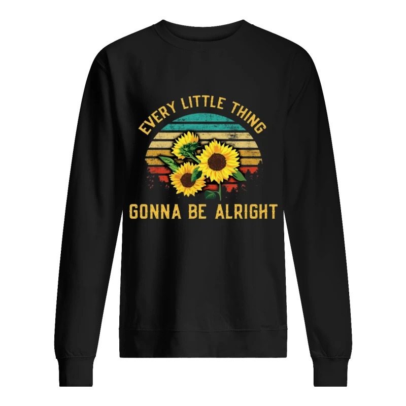Sunflower Every Little Thing Is Gonna Be Alright Sweater