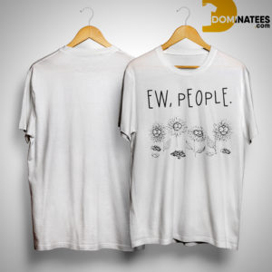 Sunflower Ew People Shirt