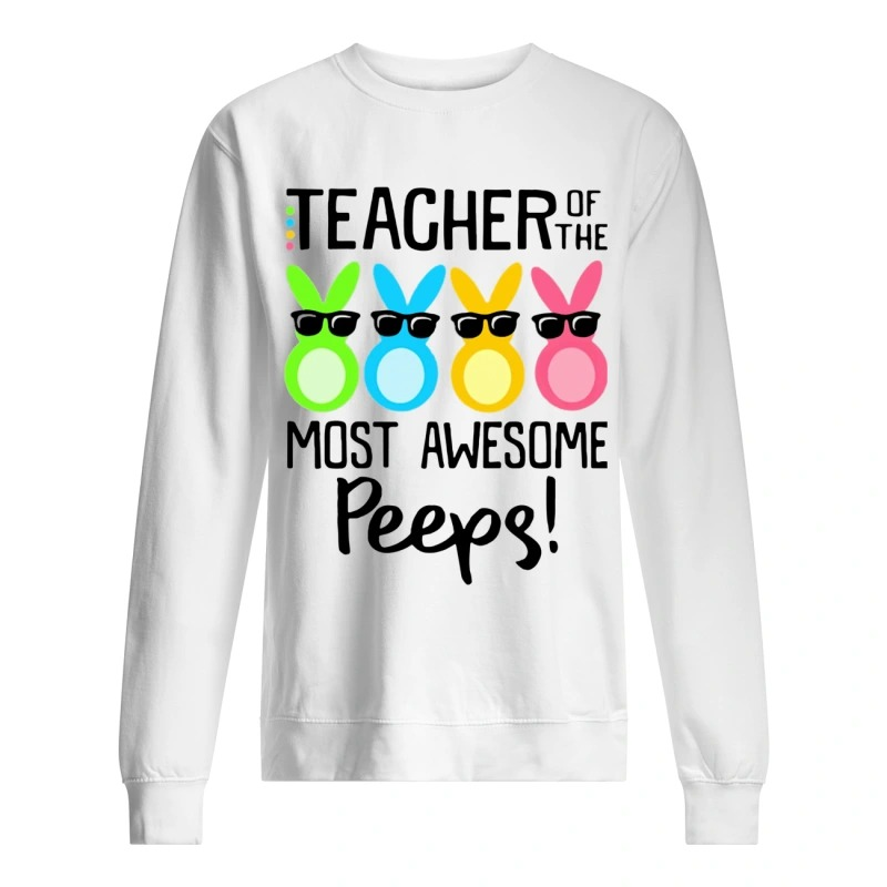 Teacher Of The Most Awesome Peeps Sweater