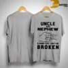 Uncle And Nephew A Bond That Can't Be Broken Shirt
