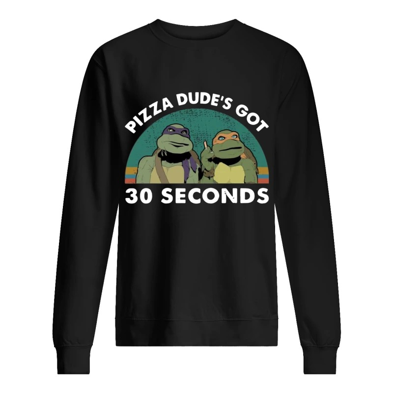 Vintage Mutant Ninja Turtles Pizza Dude's Got 30 Seconds Sweater