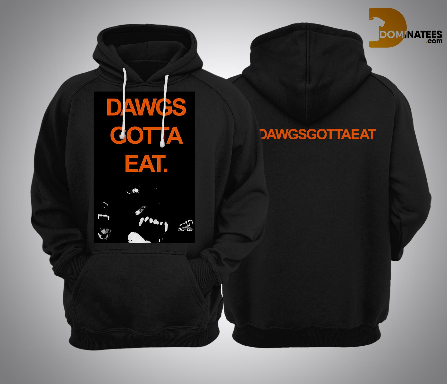 dawgs gotta eat hoodie