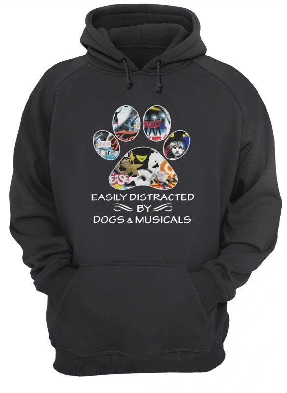 easily distracted by dogs and musicals Hoodie