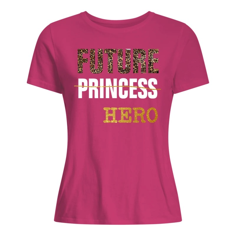 future princess hero Ladies Shirt