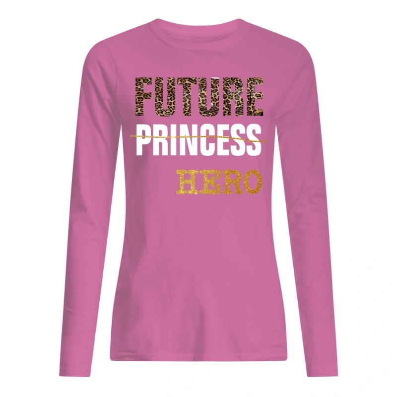 future princess hero Long Sleeve Tee