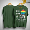 kiss me I'm gay or irish or drunk or whatever shirt