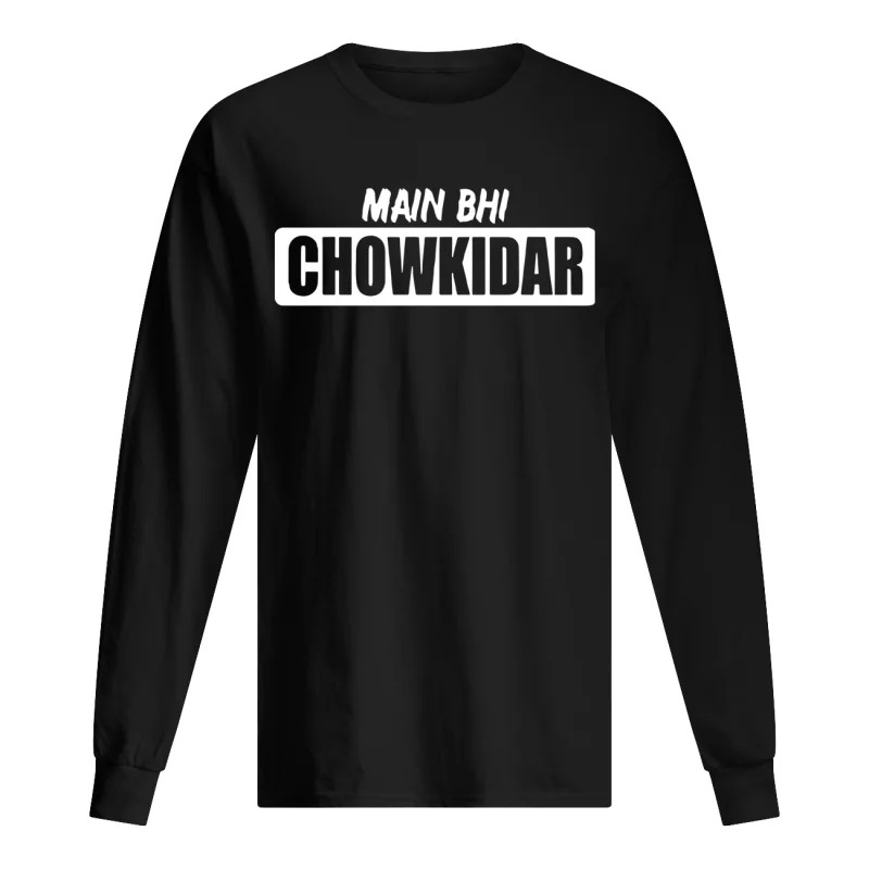 main bhi chowkidar Long Sleeve Tee