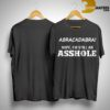 Abracadabra Nope I'm Still An Asshole Shirt