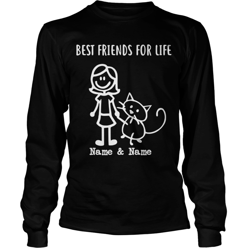 Best Friends For Life Your Name And Cat's Name long Sleeve Tee