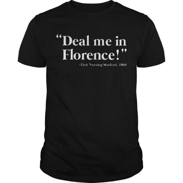 Deal Me In Florence First Nursing Student 1860 Shirt