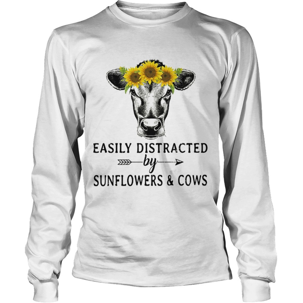 Easily Distracted By Sunflowers And Cows Long Sleeve Tee