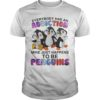Everybody Has An Addiction Mine Just Happens To Be Penguins Shirt