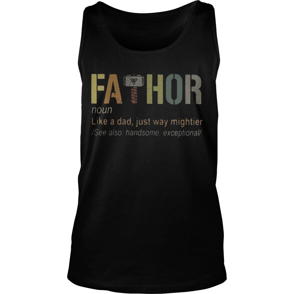 Fathor Like A Dad Just Way Mightier Tank Top