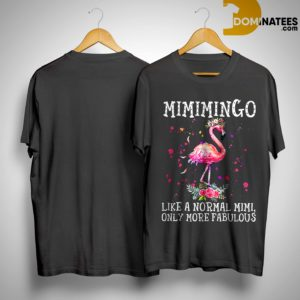 Flamingo Mimimingo Like A Normal Mimi Only More Fabulous Shirt
