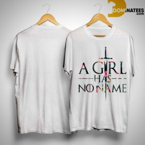 Floral Game Of Thrones A Girl Has No Name Shirt