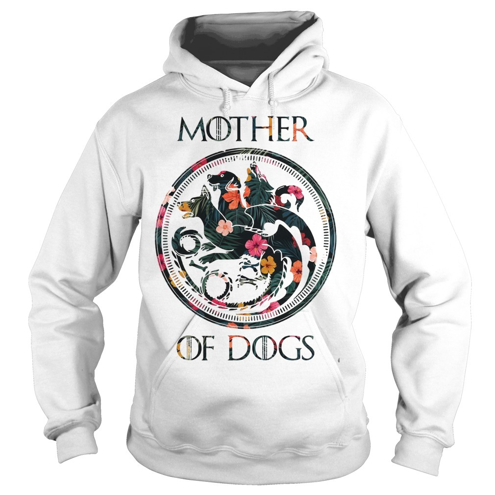 Floral Game Of Thrones Mother Of Dogs Hoodie