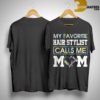 Floral My Favorite Hair Stylist Calls Me Mom ShirtFloral My Favorite Hair Stylist Calls Me Mom Shirt