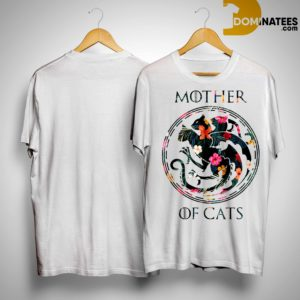 Flower Mother Of Cats GOT shirt