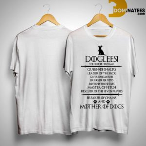 Game Of Thrones Dogleesi The First Of Her Name Queen Of Snacks Leader Of The Pack Shirt