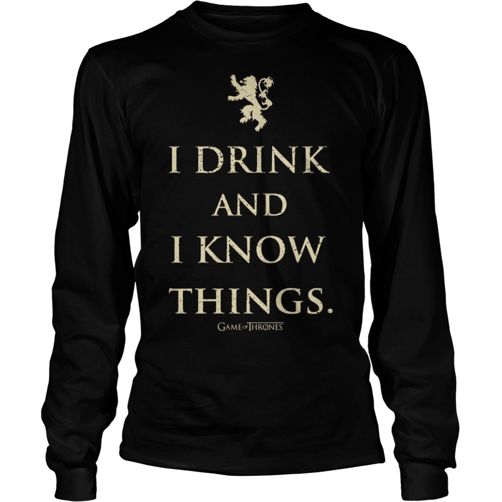 Game Of Thrones I Drink And I Know Things Long Sleeve Tee