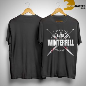 Game Of Thrones I Survived The Battle Of The Winterfell Shirt