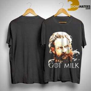 Game Of Thrones Tormund Giantsbane Got Milk Shirt