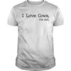 I Love Cows The End Shirt