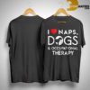 I Love Naps Dogs And Occupational Therapy Shirt