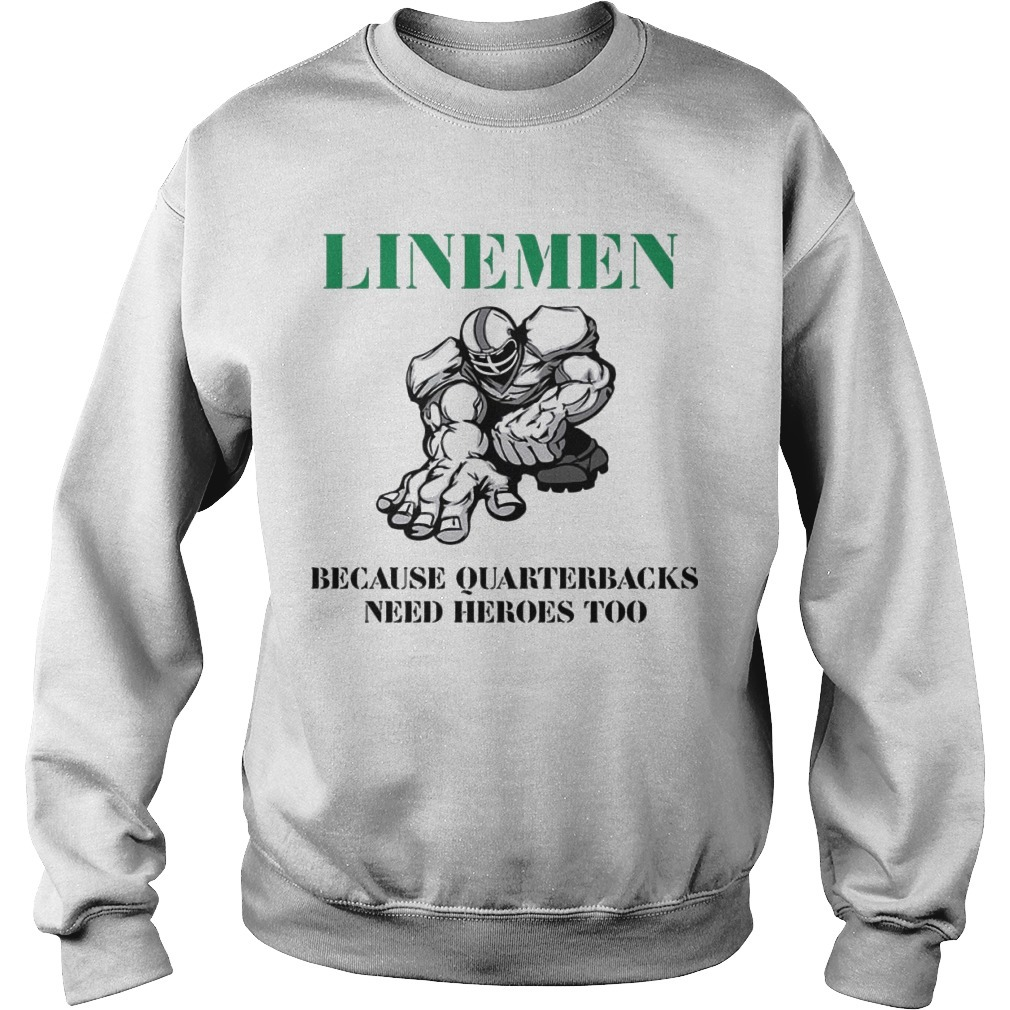 Linemen Because Quarterbacks Need Heroes Too Sweater
